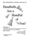Handbells Are a Handful of Fun Volume 4