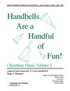 Handbells Are a Handful of Fun Christmas Music Volume 2