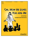 Oh How He Loves You and Me