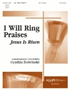 I Will Ring Praises (Jesus is Risen)