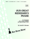 Our Great Redeemer's Praise