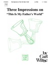 Three Impressions on This is My Father's World