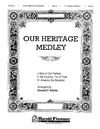 Our Heritage Medley
