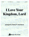 I Love Your Kingdom Lord