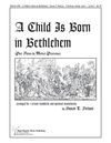 Child is Born in Bethlehem, A