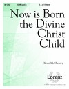 Now is Born the Divine Christ Child