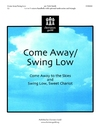 Come Away - Swing Low