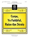 Come Ye Faithful Raise the Strain