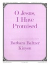 O Jesus I Have Promised