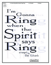 I'm Gonna Ring When the Spirit Says Ring